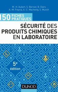 150 fiches pratiques de sécurité des produits chimiques au laboratoire – 5e édition